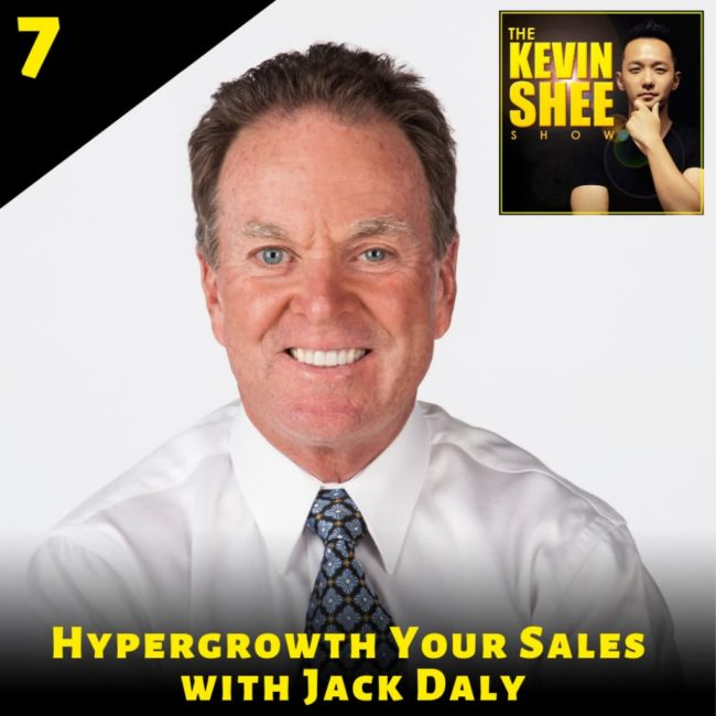 7. Hypergrowth Your Sales with Jack Daly